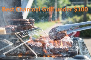 Best Charcoal Grill under $100 Reviews for 2020