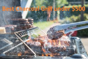 Best Charcoal Grill under $500 Reviews for 2020