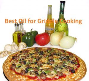 Best Oil for Griddle Cooking Reviews For 2021