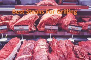 12 Best Beef Steaks For Grilling Reviews of 2020