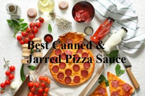 The 10 Best Canned & Jarred Pizza Sauce of 2020 [ATE]