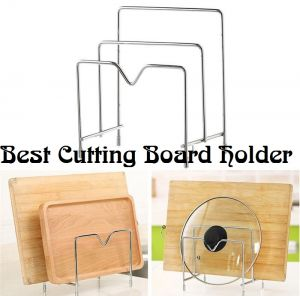 The Best Cutting Board Holder for 2021
